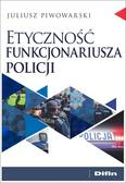 Piwowarski Juliusz - Etyczność funkcjonariusza policji