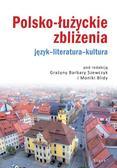 Polsko-łużyckie zbliżenia. Język-literatura-kultura