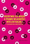 Grzybczyk Katarzyna - Rozrywki XXI wieku a prawo własności intelektualnej