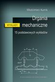 Kurnik Włodzimierz - Drgania mechaniczne. 15 podstawowych wykładów