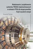 Poźniak Krysztof - Modelowanie i projektowanie systemów TRIDAQ implementowanych w układach FPGA dla eksperymentów fizyki wysokich energii