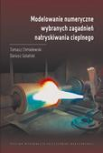 Chmielewski Tomasz, Golański Dariusz - Modelowanie numeryczne wybranych zagadnień natryskiwania cieplnego