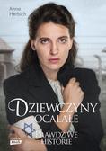 Herbich Anna - Dziewczyny ocalałe. Kobiety, któe przetrwały Holocaust