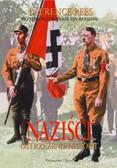 Rees Laurence - Naziści. Ostrzeżenie historii