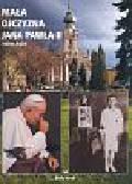 Bujak Adam - Mała ojczyna Jana Pawła II
