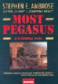 Ambrose Stephen E. - Most Pegasus 6 czerwca 1944