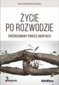 Anna Kołodziej-Zaleska - Życie po rozwodzie. Zróżnicowany proces adaptacji