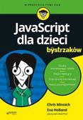 Chris Minnick, Eva Holland - JavaScript dla dzieci. Dla bystrzaków
