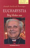 Ratzinger Joseph - Eucharystia Bóg blisko nas