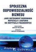 Społeczna odpowiedzialność biznesu jako instrument budowania reputacji i zaufania do instytucji finansowych