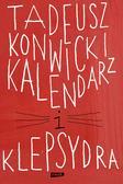 Konwicki Tadeusz - Kalendarz i klepsydra