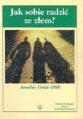 Grun Anselm - Jak sobie radzić ze złem?