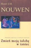 Nouwen Henri J.M. - Zmień moją żałobę w taniec