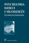 Namysłowska Irena (red.) - Psychiatria dzieci i młodzieży