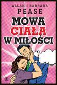 Allan Pease, Barbara Pease, Bożena Jóźwiak - Mowa ciała w miłości
