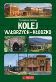 Przemysław Dominas - Kolej Wałbrzych-Kłodzko