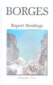 Borges Jorge Luis - Raport Brodiego