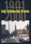 Kobojek Grażyna - Łódź Kalendarium XX wieku