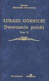 Górnicki Ł. - Dworzanin Polski T 2