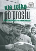 """Nie tylko """"Po Prostu"""". Prasa w dobie odwilży (1955–1958)"""