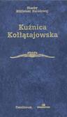 Praca zbiorwa - Kunica Kołłątajowska Wybór ródeł