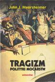 Mearsheimer John J. - Tragizm polityki mocarstw