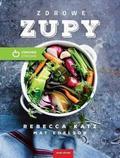 Rebecca Katz, Mat Edelson - Zdrowe zupy w.eko