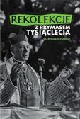 Ks. Roman Sławeński - Rekolekcje z Prymasem Tysiąclecia