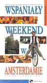 Wspaniały Weekend w Amsterdamie
