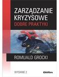 Grodzki Romuald - Zarządzanie kryzysowe. Dobre praktyki