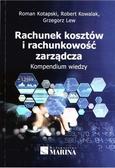 Roman, Kotapski, Robert Kowalak, Grzegorz Lew - Rachunek kosztów i rachunkowość zarządcza