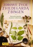 Gunther H. Heepen - Zdrowe życie z Hildegardą z Bingen
