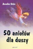 Grun Anselm - 50 aniołów dla duszy