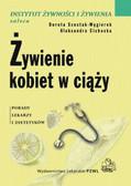 Szostak-Węgierek Dorota, Cichocka Aleksandra - Żywienie kobiet w ciąży