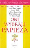 Ratzinger Joseph, Biffi Giacomo, Danneels Godfried, Simonis Adrianus, Scheffczyk Leo - Oni wybrali Papieża
