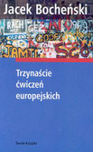 Bocheński Jacek - Trzynaście ćwiczeń europejskich