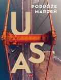 praca zbiorowa - Podróże marzeń. USA
