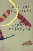 Żuławski Andrzej - Zapach księżyca