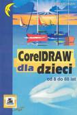 Kubik A. - CorelDRAW dla dzieci od 8 do 88 lat