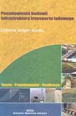 Stilger-Szydło Elżbieta - Posadowienia budowli infrastruktury transportu lądowego