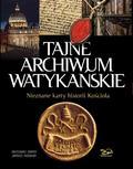 Górny Grzegorz, Rosikoń Janusz - Tajne Archiwum Watykańskie. Nieznane karty z historii Kościoła