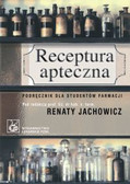 Jachowicz Renata (red.) - Receptura apteczna