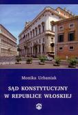 Urbaniak Monika - Sąd Konstytucyjny w Republice Włoskiej