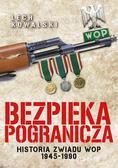 Kowalski Lech - Bezpieka pogranicza. Wywiad Wojsk Ochrony Pogranicza