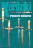 Królikiewicz Tadeusz - Kordziki Krótka broń mundurowa