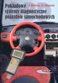 Merkisz Jerzy , Mazurek Stanisław - POKŁADOWE SYSTEMY DIAGNOSTYCZNE POJAZDÓW SAMOCHODOWYCH