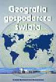 Fierla Irena (red.) - Geografia gospodarcza świata