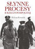 Helena Kowalik - Słynne procesy II Rzeczypospolitej