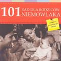 Maruszczak Marta - 101 rad dla rodziców niemowlaka