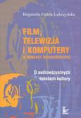 Film telewizja i komputery w szkolnej edukacji